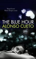 The Blue Hour by Alonso Cueto (2012, Hardcover) NEW