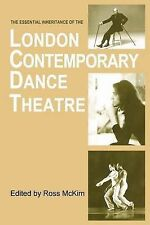 The Essential Inheritance of the London Contemporary Dance Theatre by Dance...