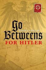 NEW - Go-Betweens for Hitler by Urbach, Karina