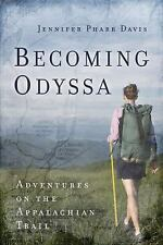 Becoming Odyssa : Adventures on the Appalachian Trail by Jennifer Pharr Davis...