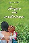 Amar sin condiciones (Books4pocket Crecimiento y Salud) (Spanish Editi-ExLibrary