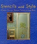 Stencils with Style: Creative Ideas for Applying Patterns to Every Room, Jill Vi