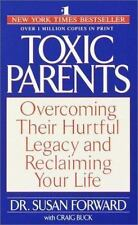 Toxic Parents: Overcoming Their Hurtful Legacy and Reclaiming Your Life, Forward