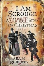 I am Scrooge: A Zombie Story for Christmas, Roberts, Adam, New Books