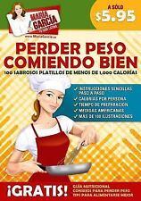 Maria Garcia, la Teacher de Ingles: Perder Peso Comiendo Bien : 100 Sabrosos...