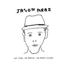 Jason Mraz We Sing. We Dance. We Steal Things