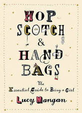Hopscotch and Handbags: The Essential Guide to Being a Girl,VERYGOOD Book