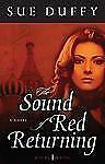 Red Returning Trilogy: The Sound of Red Returning : A Novel 1 by Sue Duffy...