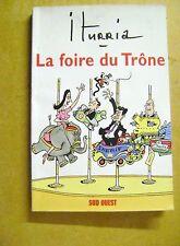 Histoires politiques  La foire du trône Iturria Sud Ouest /Z100
