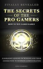 The Secrets of the Pro Gamers : How to Win Games Easily by Simon Hämmerle...
