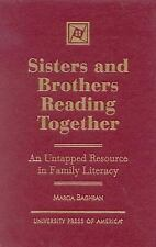 Sisters and Brothers Reading Together: An Untapped Resource in Family -ExLibrary