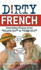 """Dirty Everyday Slang: Dirty French : Everyday Slang from """"What's Up"""" to..."""