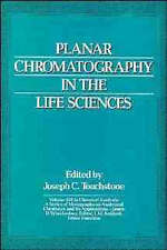 Planar Chromatography in the Life Sciences by