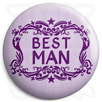 Best Man - 25mm Wedding Button Badge - Civil Partnership - Stag & Hen Do Party