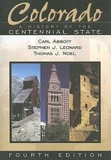 Colorado: A History Of The Centennial State, Carl Abbott, Stephen J. Leonard, Th