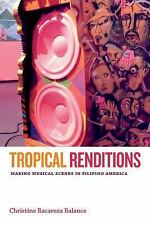 Refiguring American Music: Tropical Renditions : Making Musical Scenes in...