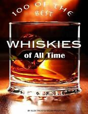 100 of the Best Whiskies of All Time by Alex Trost and Vadim Kravetsky (2013,...