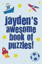 Jayden's Awesome Book of Puzzles! : Children's Puzzle Book Containing 20...