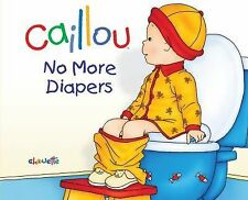 Caillou: No More Diapers (Hand-in-Hand series), L'Heureux, Christine, New Books