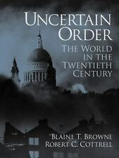 Uncertain Order: The World in the Twentieth Century-ExLibrary