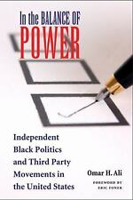 In the Balance of Power: Independent Black Politics and Third-Party Movements in