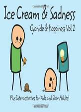 Cyanide and Happiness: Ice Cream and Sadness By Rob D.,Dave,Matt,Kris