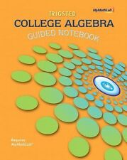 Guided Notebook for MyMathLab for College Algebra Student Access Kit by Trigsted