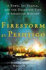 Firestorm at Peshtigo : A Town, Its People, and the Deadliest Fire in...