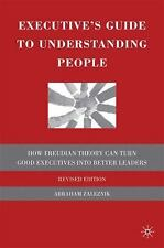 Executive's Guide to Understanding People : How Freudian Theory Can Turn Good...