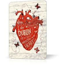 Metal Tin Sign DIE DUBLIN WRITTEN IN MY HEART  Retro Vintage Inspirational Decor