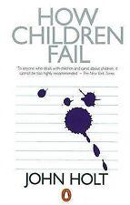How Children Fail, Holt, John Paperback Book