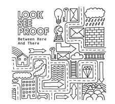 Look See Proof - Between Hear and There (2008) CD