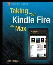 Taking Your Kindle Fire to the Max (Technology in Action) New Paperback Book Mar