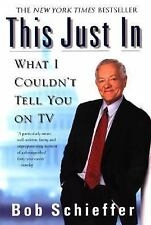 Acc, This Just In: What I Couldn't Tell You on TV, Schieffer, Bob, 0425194337, B