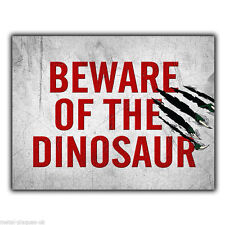 BEWARE OF THE DINOSAUR METAL SIGN WALL PLAQUE funny humorous poster bedroom door