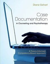 Case Documentation in Counseling and Psychotherapy : A Theory-Informed, Competen