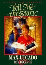 Tell Me the Story by Max Lucado (1992, HC/DJ) A Story for Eternity -Religious