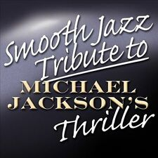Smooth Jazz Tribute to Michael Jackson's Thriller by Various Artists *New CD*