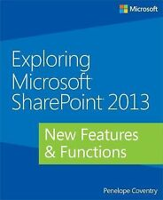 Exploring Microsoft SharePoint 2013: New Features
