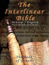 The Interlinear Bible Hebrew - English : The Book of Genesis (2006, Paperback)