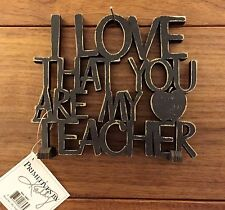 I LOVE THAT YOU ARE MY TEACHER wooden word art 5-1/2x4-3/4 Primitives by Kathy