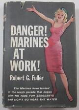 DANGER MARINES AT WORK ROBERT G FULLER 1959 RANDOM HOUSE HARDCOVER 2ND ED DJ
