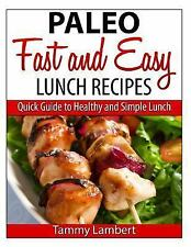 Paleo Fast and Easy Lunch Recipes : Quick Guide to Healthy and Simple Lunch...
