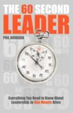The 60 Second Leader : Everything You Need to Know about Leadership, on One...