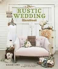The Rustic Wedding Handbook by Maggie Lord (2014, Paperback)