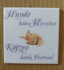 Dekofliese Decoupage Wandbild Bild Katze mit Spruch  (006DP) Geschenkidee