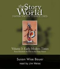 Story of the World: Early Modern Times Vol. 3 : From Elizabeth the First to...