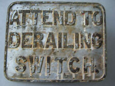 """NWP Northwestern Pacific Railroad """"Attend To Derailing Switch"""" Cast Iron Sign."""