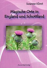 MAGISCHE ORTE IN ENGLAND UND SCHOTTLAND -  Susanne Klimt BUCH - NEU