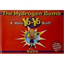 Book The Hydrogen Bomb and Yo-Yo Stuff by Richie